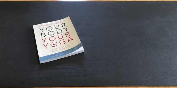 Your Body, Your Yoga by Bernie Clarke Book Review